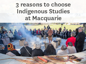 3 reasons to choose Indigenous education at Macquarie