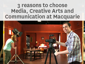 3 reasons to choose media, creative arts and communications at Macquarie