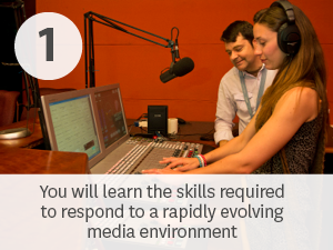 You will learn the skills required to respond to a rapidly evolving media environment.