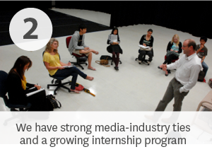 We have strong media-industry ties and a growing internship program.